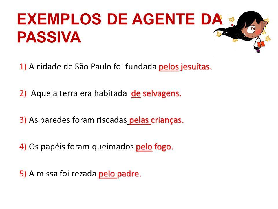 EXEMPLOS DE AGENTE DA PASSIVA