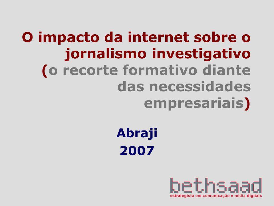 O impacto da internet sobre o jornalismo investigativo (o recorte formativo diante das necessidades empresariais)