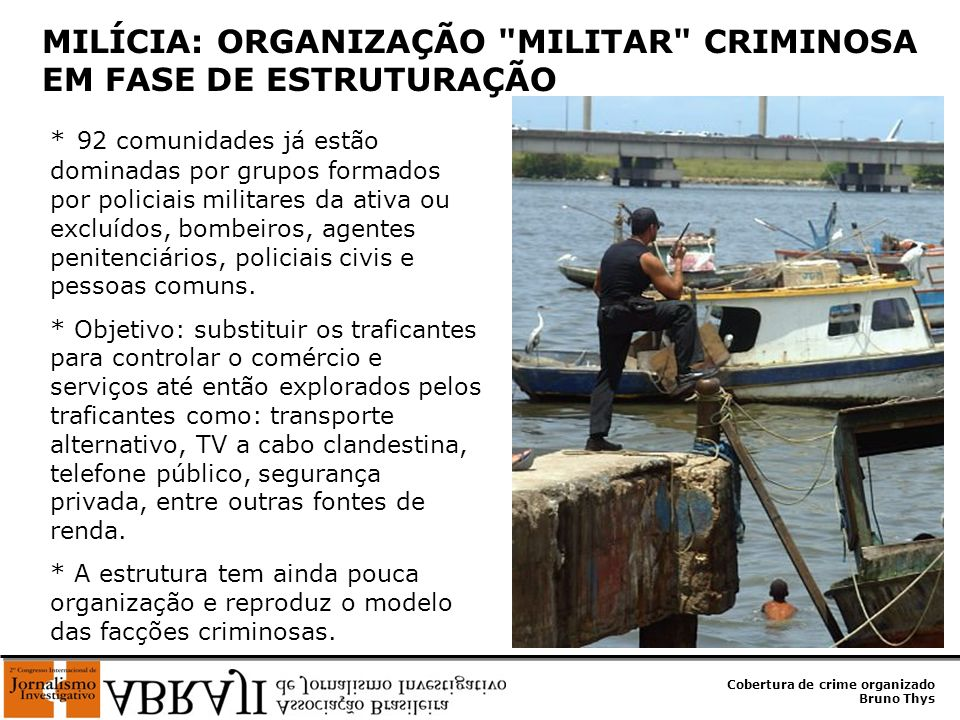 MILÍCIA: ORGANIZAÇÃO MILITAR CRIMINOSA EM FASE DE ESTRUTURAÇÃO