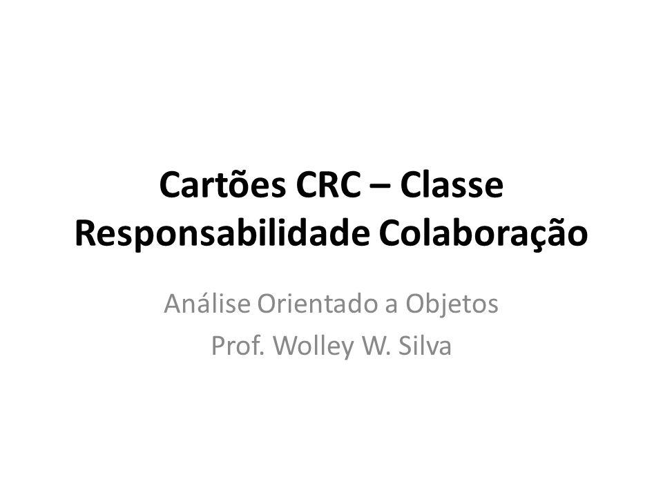 Cartões CRC – Classe Responsabilidade Colaboração