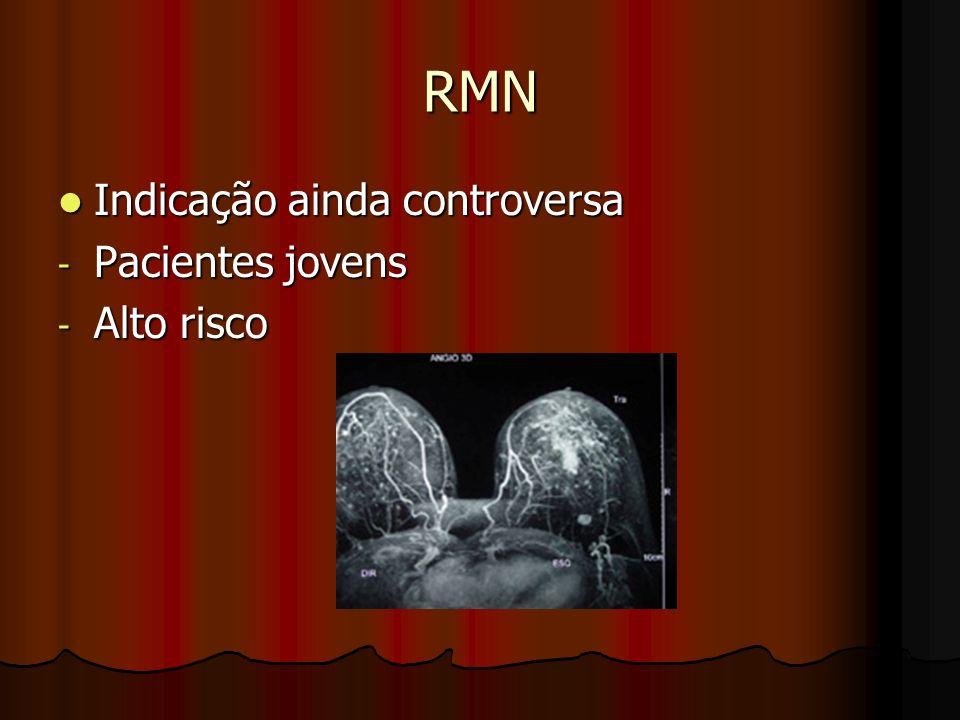 RMN Indicação ainda controversa Pacientes jovens Alto risco