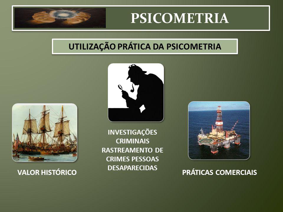 PSICOMETRIA UTILIZAÇÃO PRÁTICA DA PSICOMETRIA VALOR HISTÓRICO