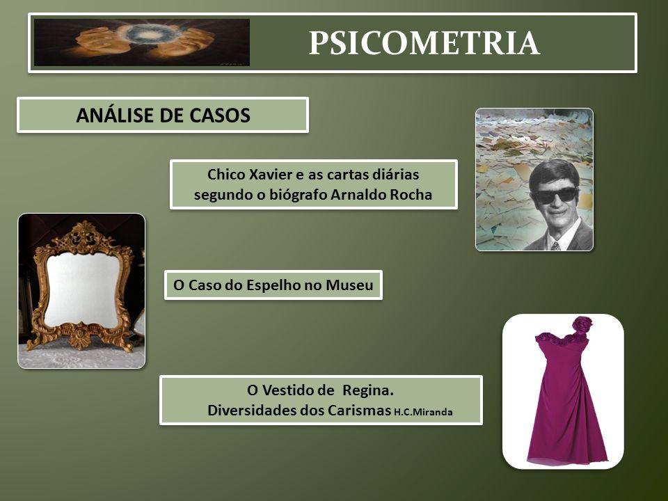 PSICOMETRIA ANÁLISE DE CASOS Chico Xavier e as cartas diárias