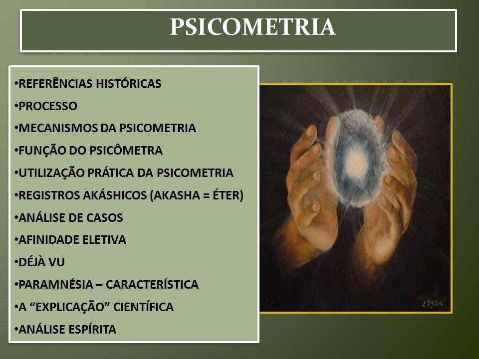 PSICOMETRIA REFERÊNCIAS HISTÓRICAS PROCESSO MECANISMOS DA PSICOMETRIA