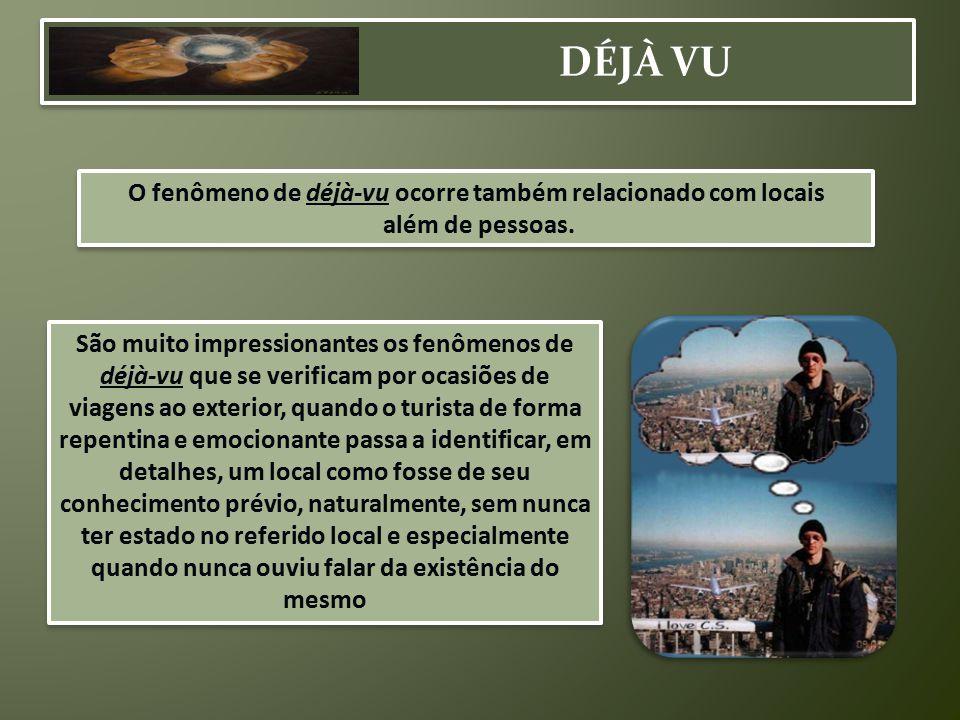 O fenômeno de déjà-vu ocorre também relacionado com locais
