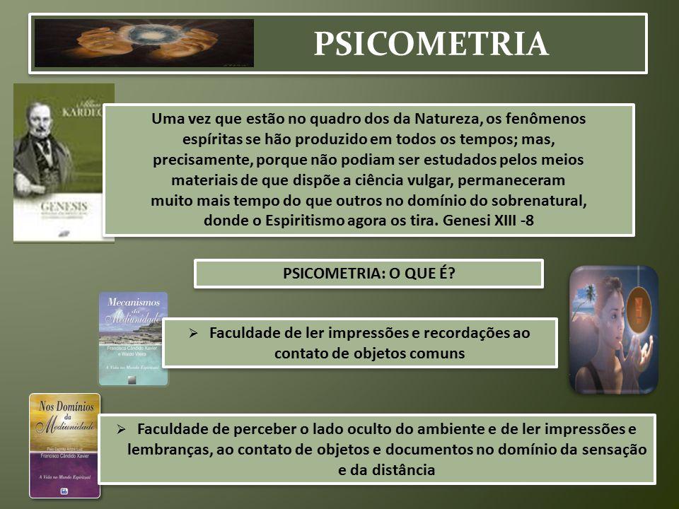 PSICOMETRIA Uma vez que estão no quadro dos da Natureza, os fenômenos
