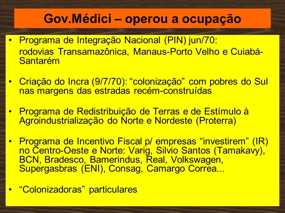 Gov.Médici – operou a ocupação