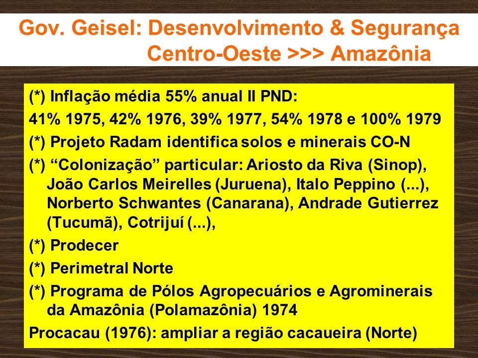Gov. Geisel: Desenvolvimento & Segurança Centro-Oeste >>> Amazônia