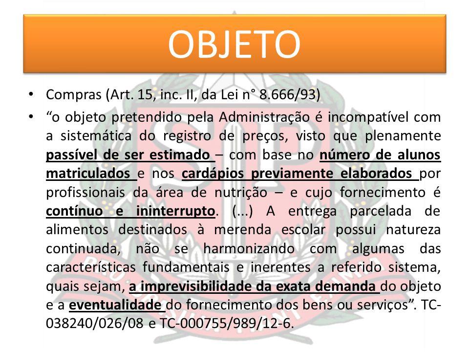 OBJETO Compras (Art. 15, inc. II, da Lei n° 8.666/93)
