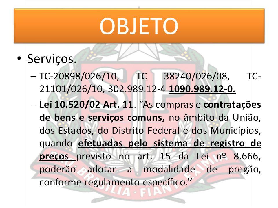 OBJETO Serviços. TC-20898/026/10, TC 38240/026/08, TC-21101/026/10, 302.989.12-4 1090.989.12-0.
