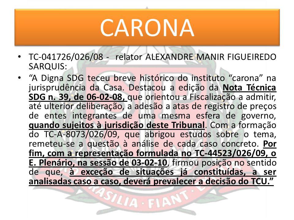 CARONA TC-041726/026/08 - relator ALEXANDRE MANIR FIGUEIREDO SARQUIS: