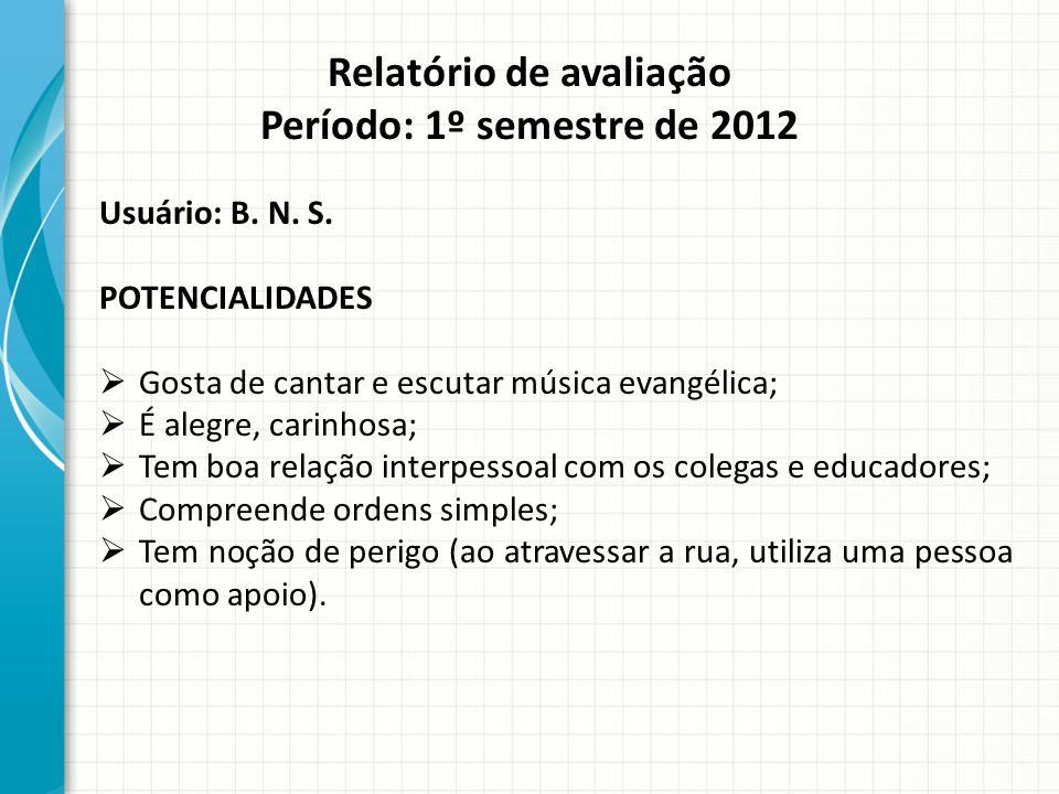 Relatório de avaliação Período: 1º semestre de 2012