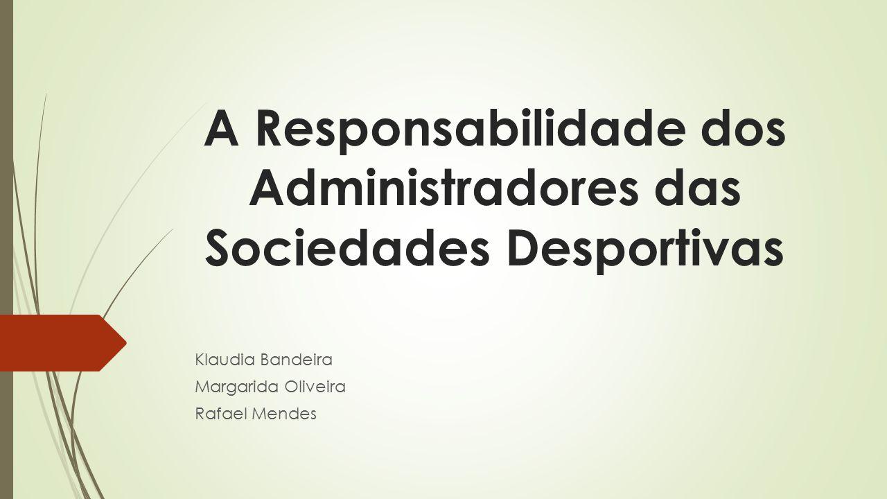 A Responsabilidade dos Administradores das Sociedades Desportivas