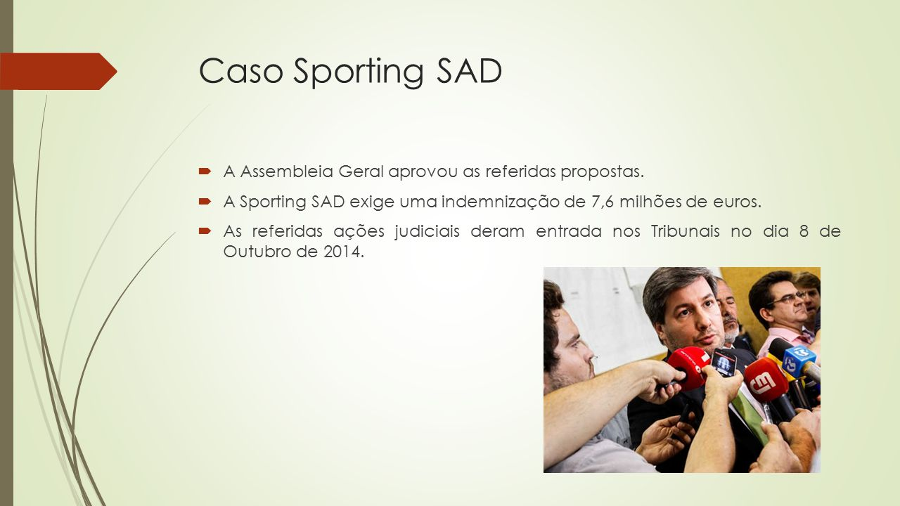 Caso Sporting SAD A Assembleia Geral aprovou as referidas propostas.