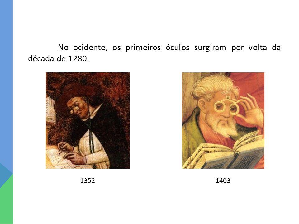 No ocidente, os primeiros óculos surgiram por volta da década de 1280.