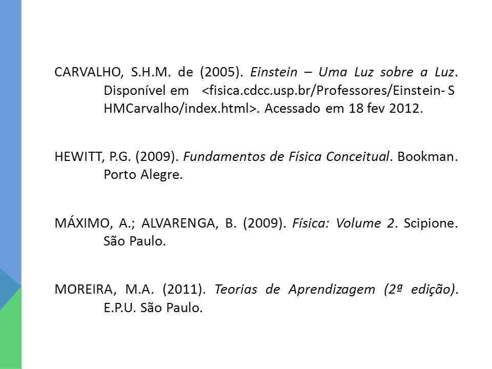 CARVALHO, S. H. M. de (2005). Einstein – Uma Luz sobre a Luz