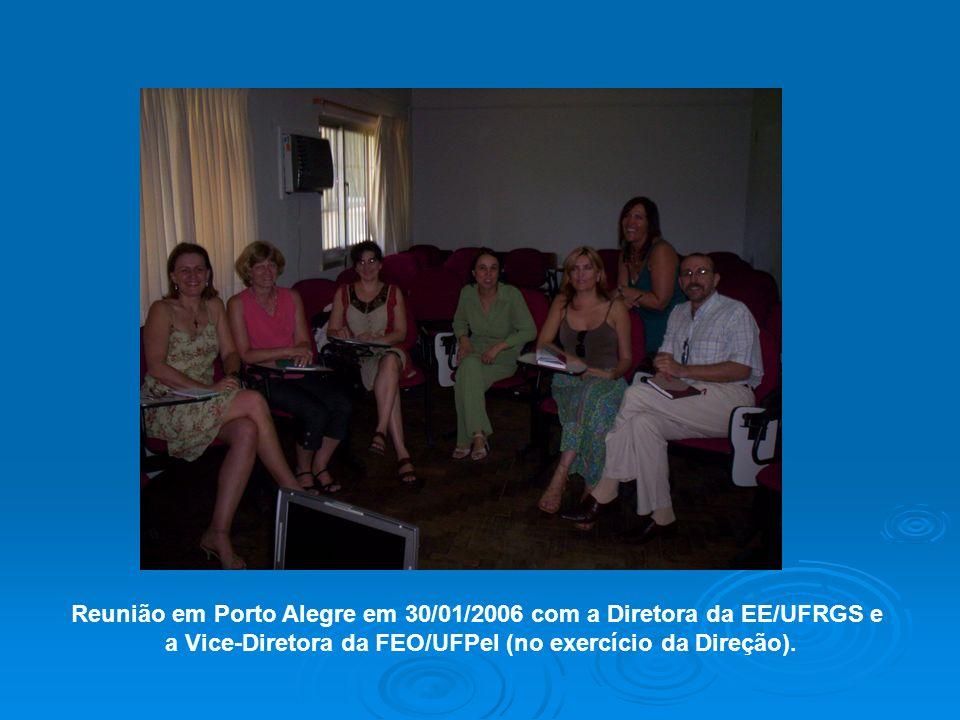 Reunião em Porto Alegre em 30/01/2006 com a Diretora da EE/UFRGS e