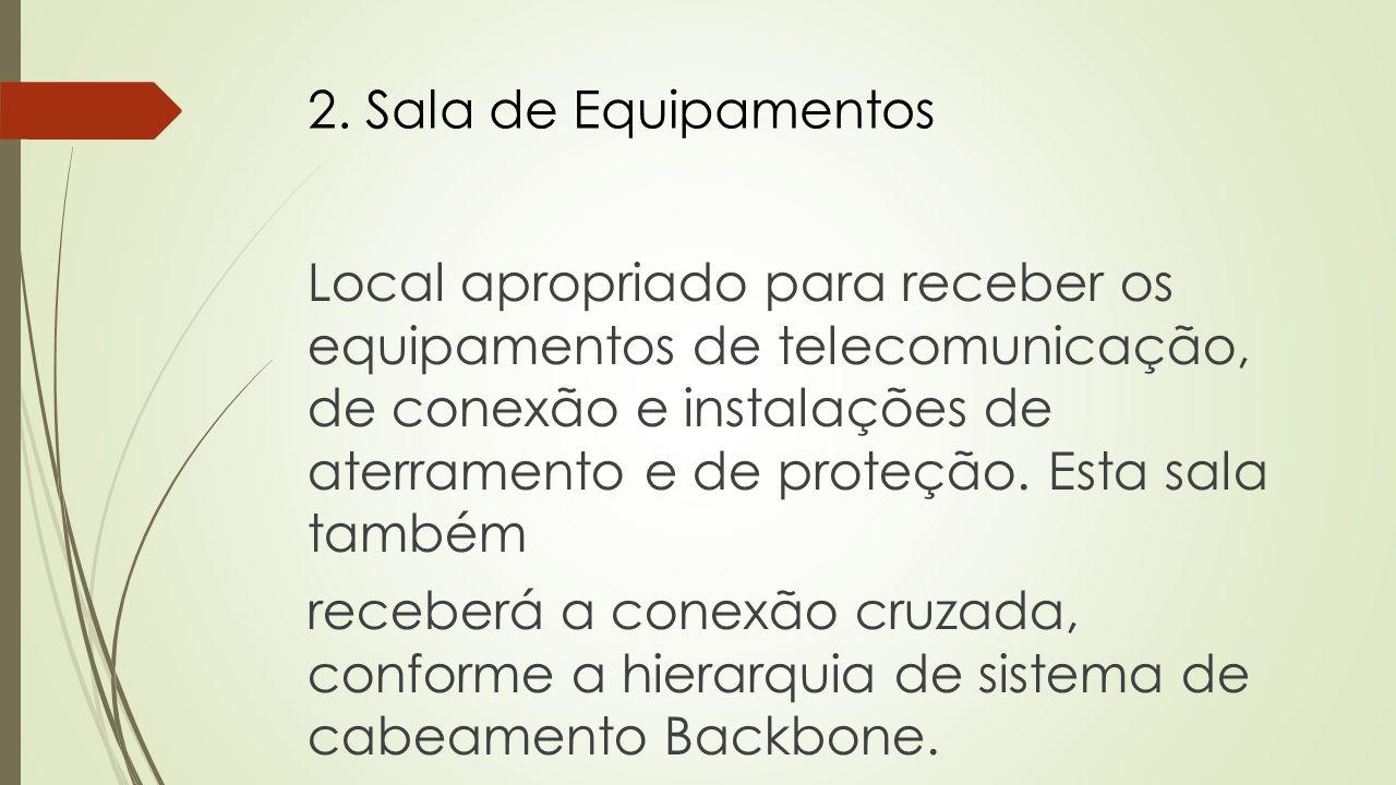2. Sala de Equipamentos