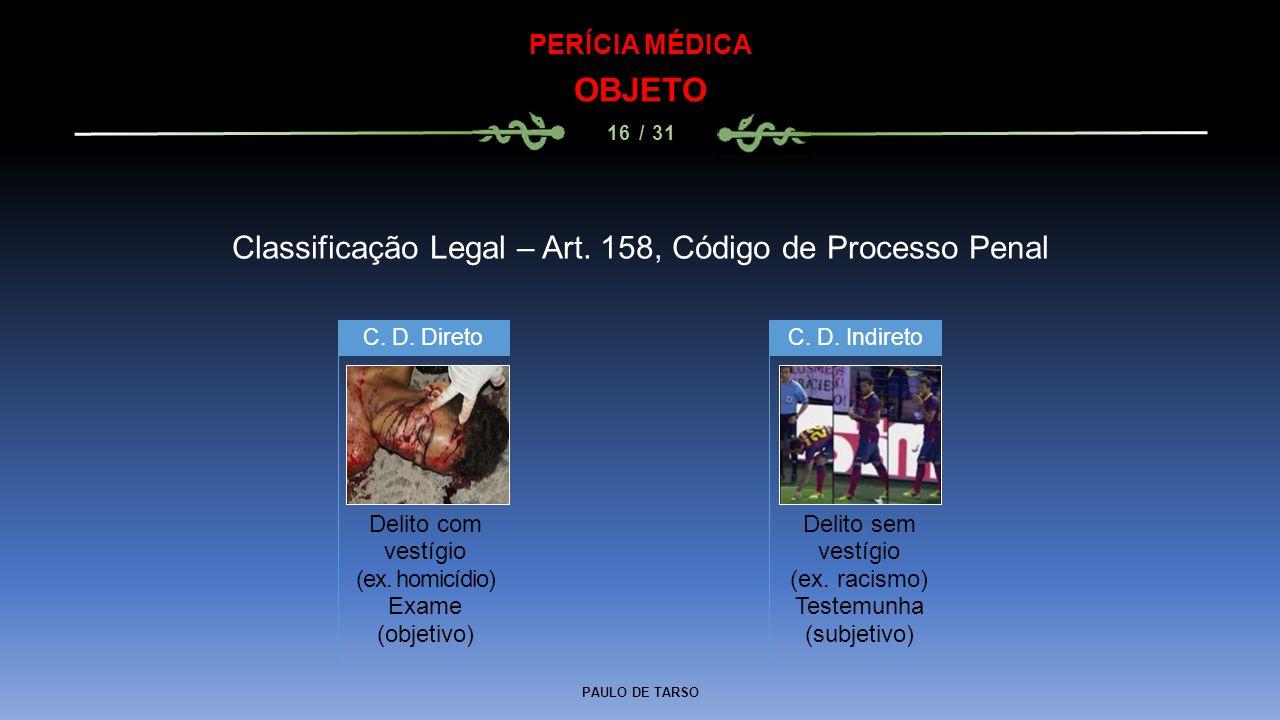 Classificação Legal – Art. 158, Código de Processo Penal