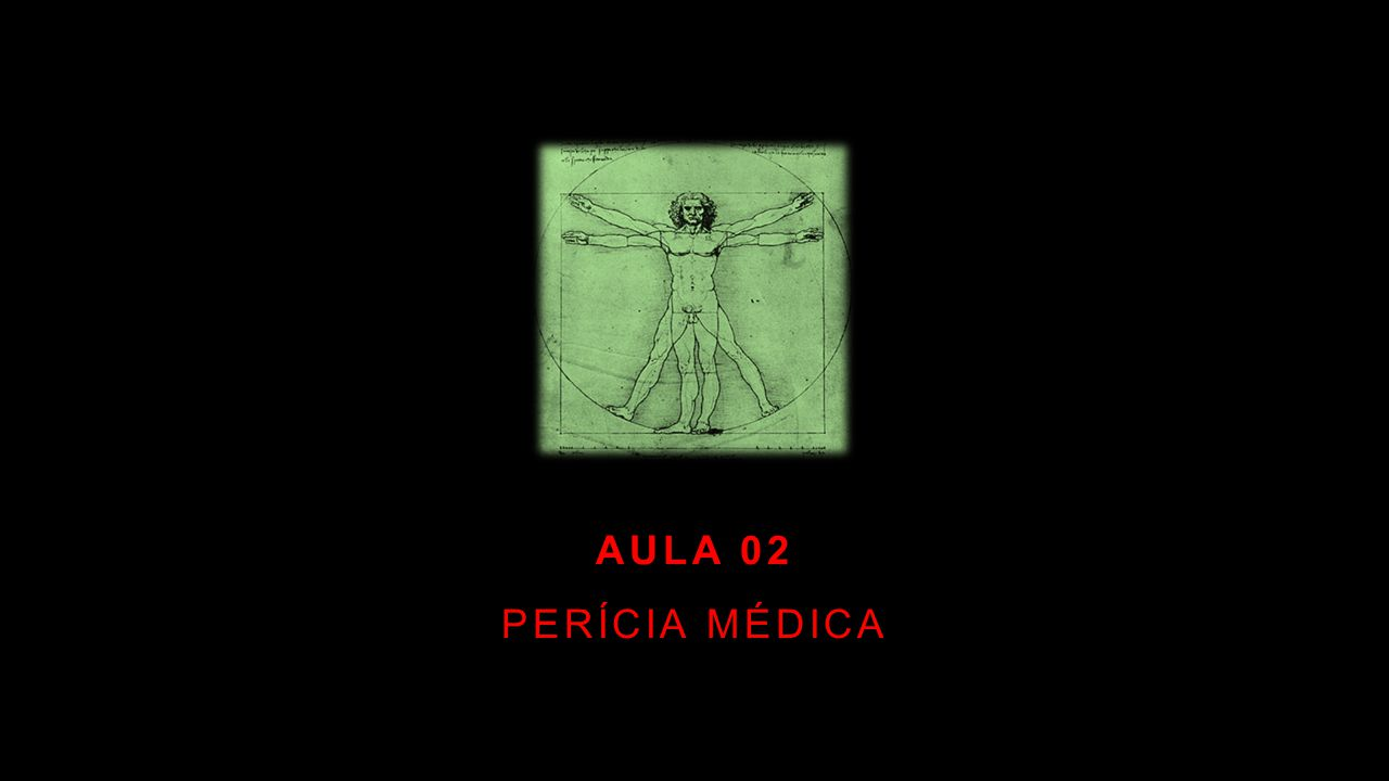 AULA 02 PERÍCIA MÉDICA