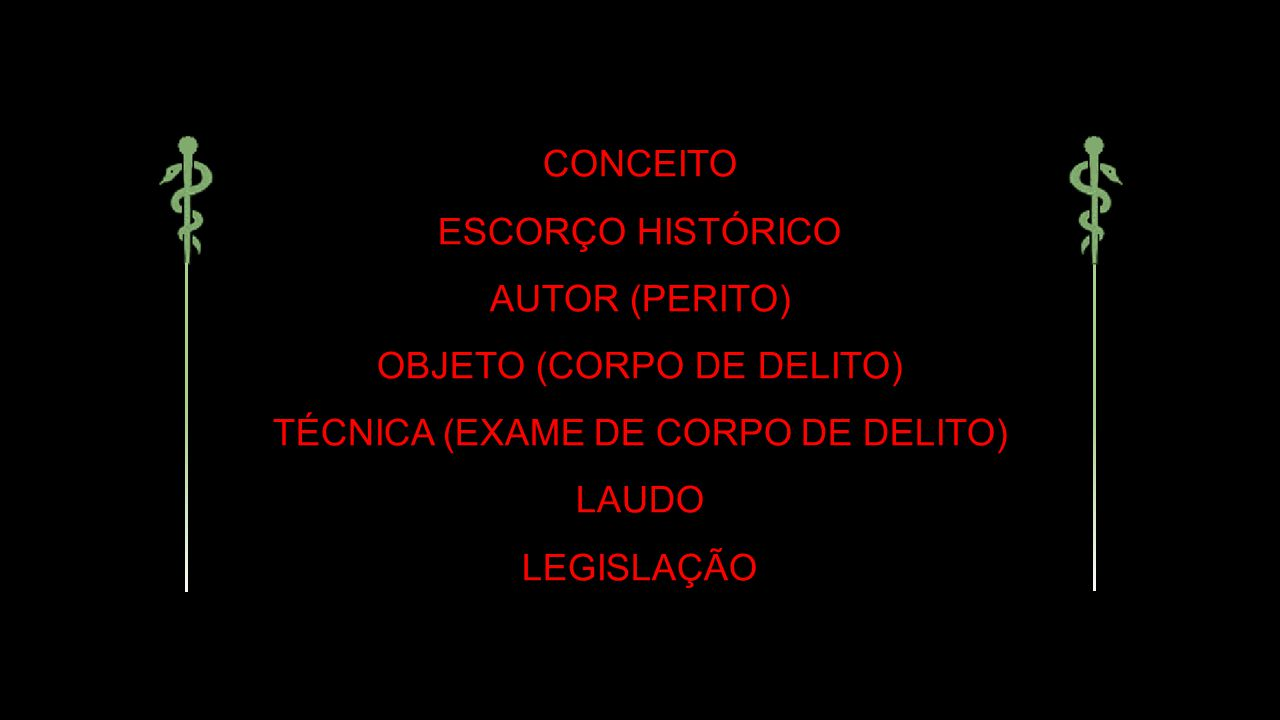 OBJETO (CORPO DE DELITO) TÉCNICA (EXAME DE CORPO DE DELITO) LAUDO