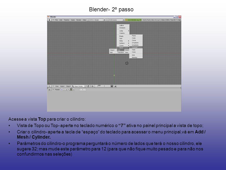 Blender- 2º passo Acesse a vista Top para criar o cilindro: