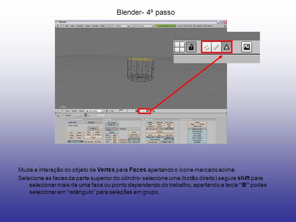 Blender- 4º passoMude a interação do objeto de Vertex para Faces apertando o icone marcado acima.