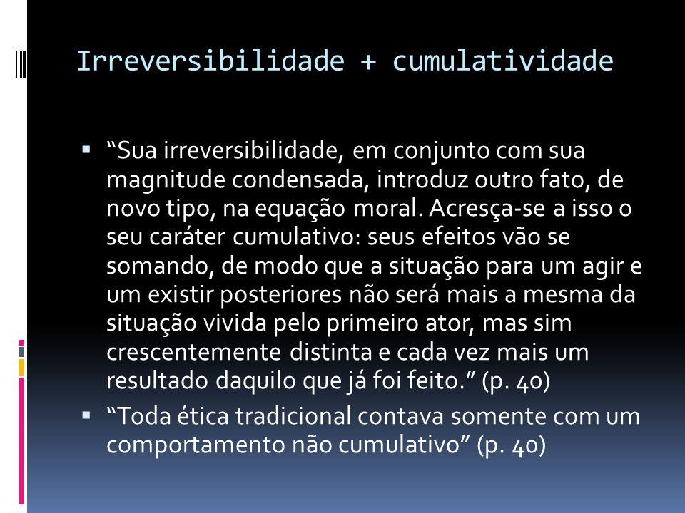 Irreversibilidade + cumulatividade