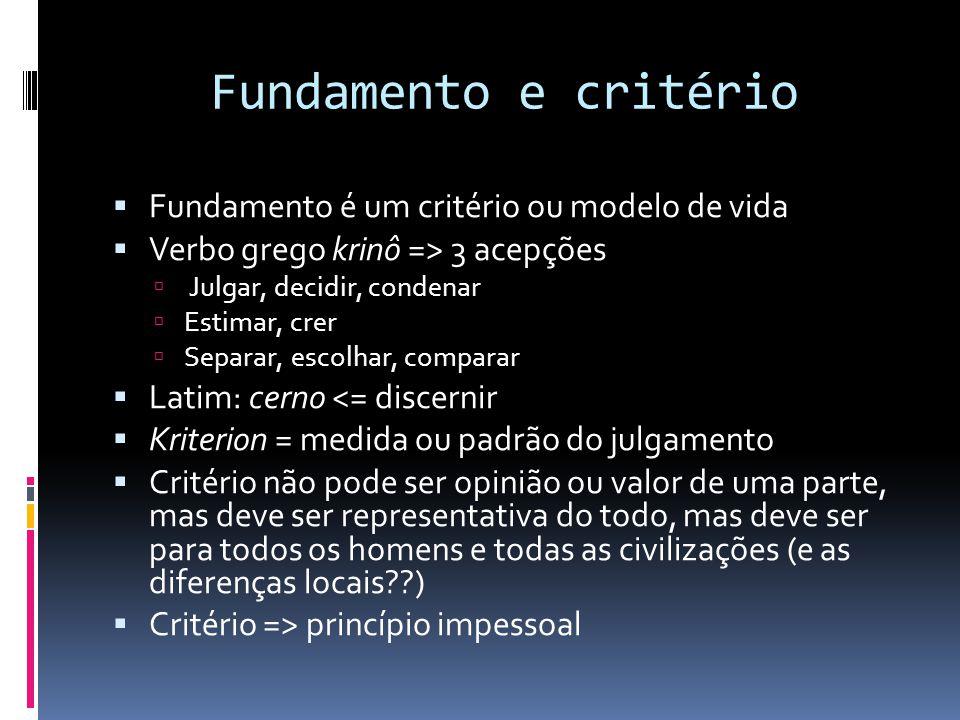 Fundamento e critério Fundamento é um critério ou modelo de vida