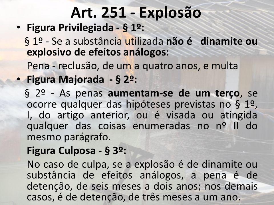 Art. 251 - Explosão Figura Privilegiada - § 1º: