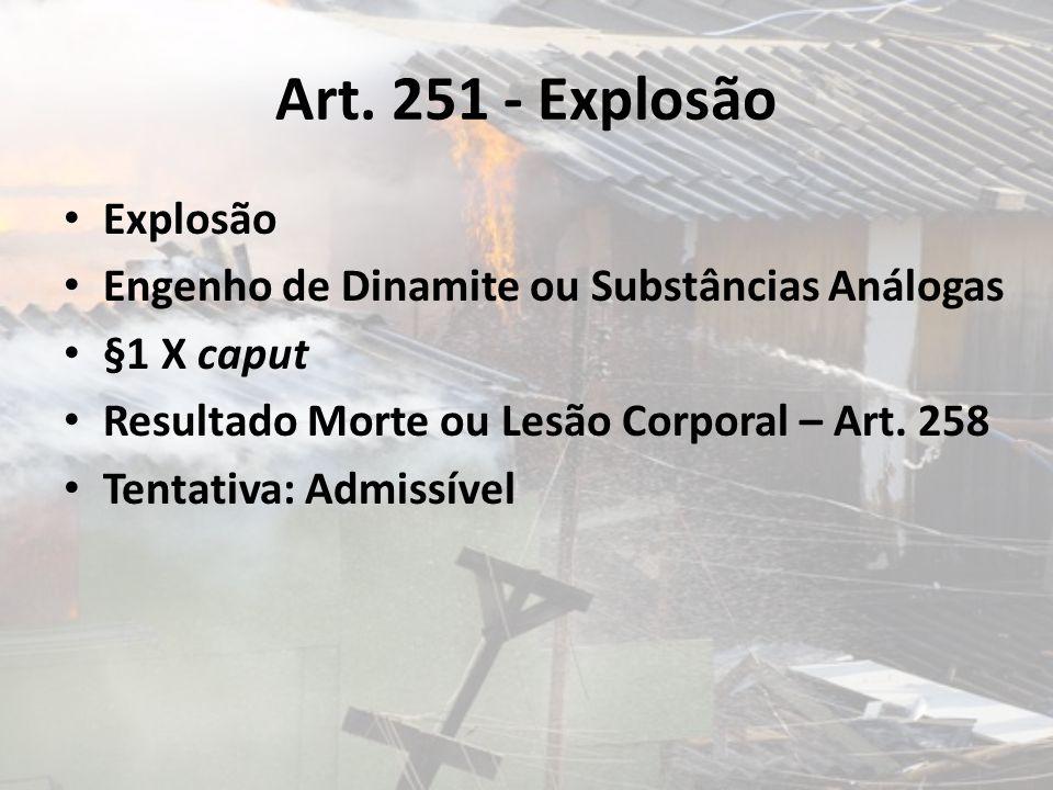Art. 251 - Explosão Explosão
