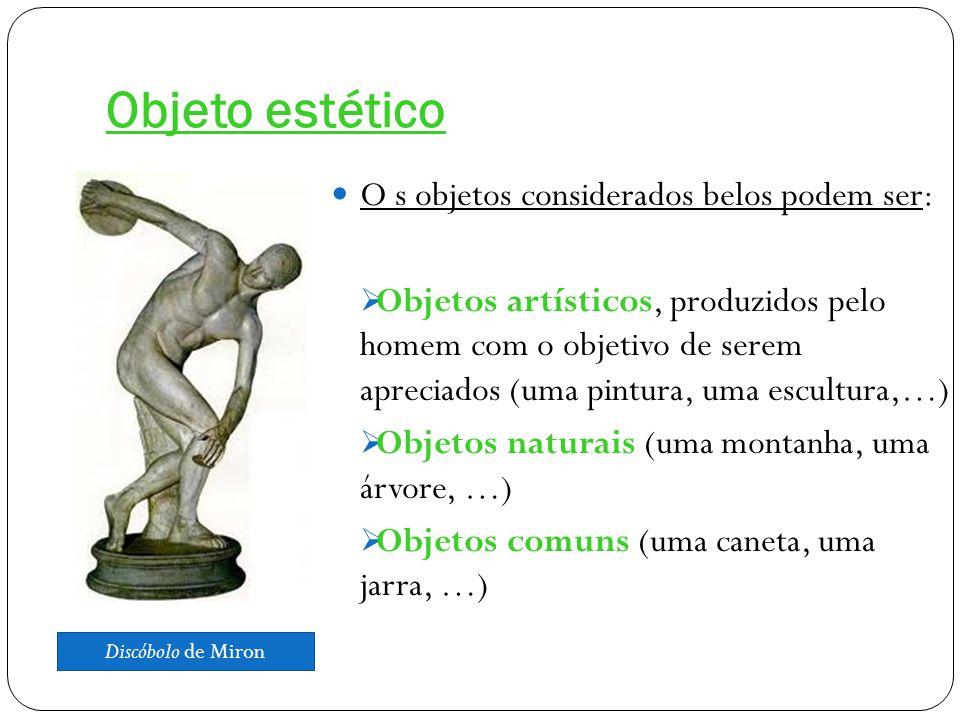 Objeto estético O s objetos considerados belos podem ser: