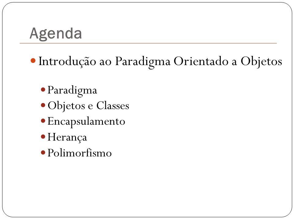 Agenda Introdução ao Paradigma Orientado a Objetos Paradigma