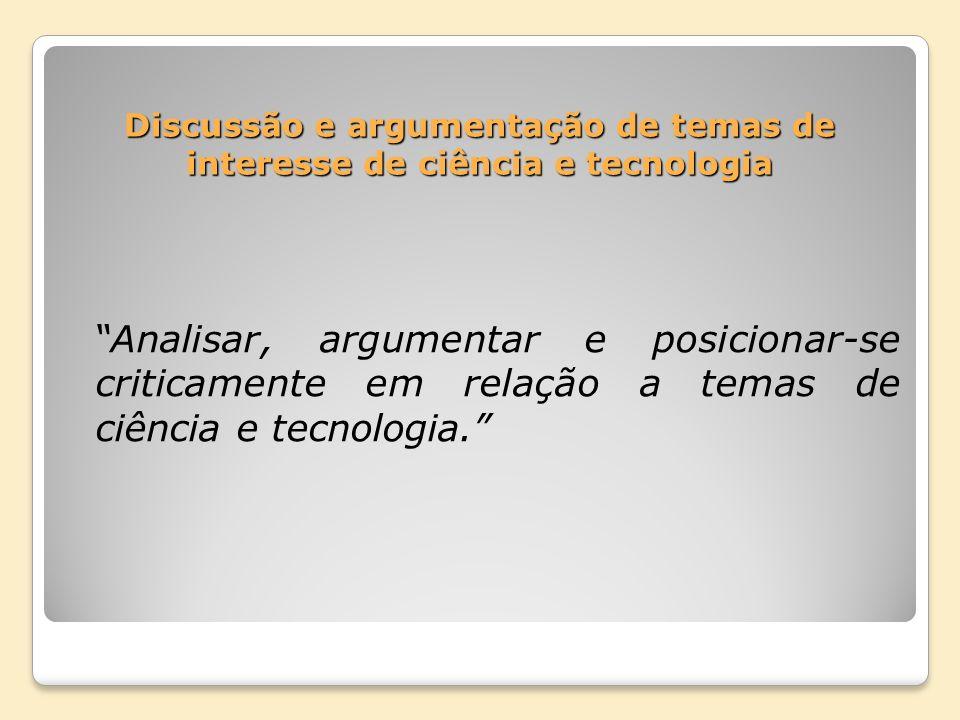 Discussão e argumentação de temas de interesse de ciência e tecnologia