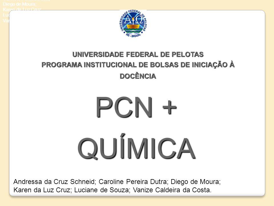 PCN + QUÍMICA UNIVERSIDADE FEDERAL DE PELOTAS