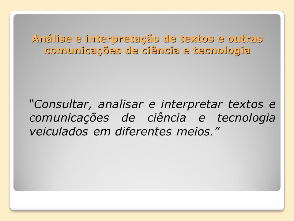 Análise e interpretação de textos e outras comunicações de ciência e tecnologia