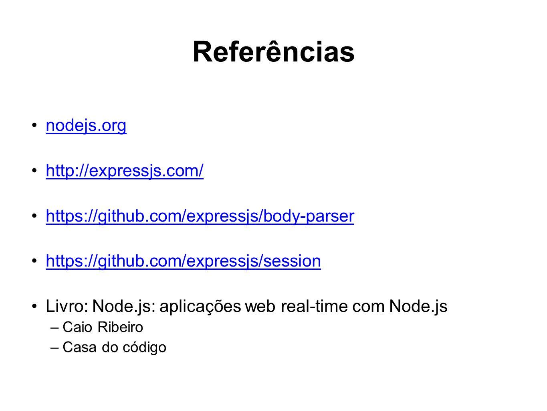 Referências nodejs.org http://expressjs.com/