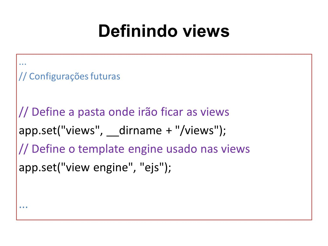 Definindo views // Define a pasta onde irão ficar as views
