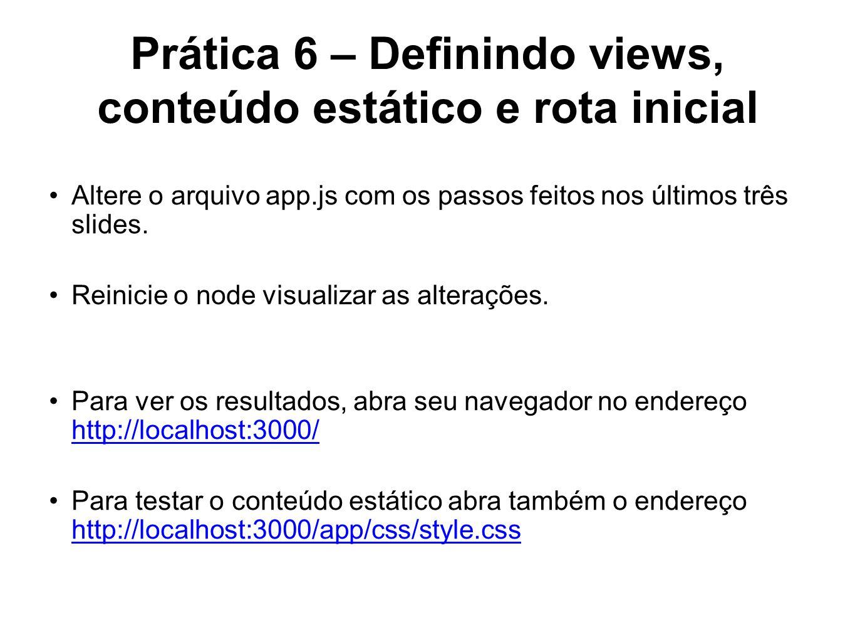 Prática 6 – Definindo views, conteúdo estático e rota inicial