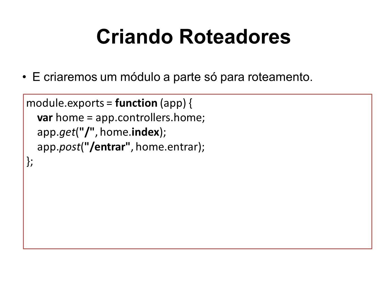 Criando Roteadores E criaremos um módulo a parte só para roteamento.