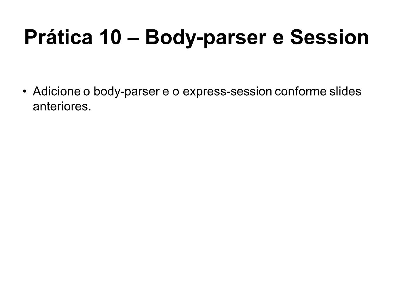 Prática 10 – Body-parser e Session