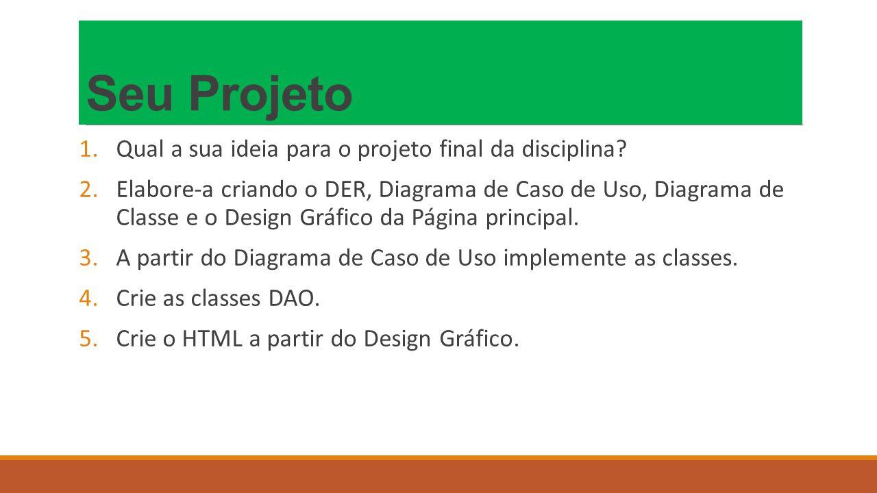 Seu Projeto Qual a sua ideia para o projeto final da disciplina