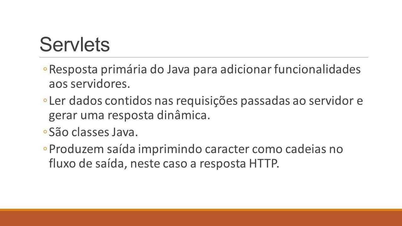 Servlets Resposta primária do Java para adicionar funcionalidades aos servidores.