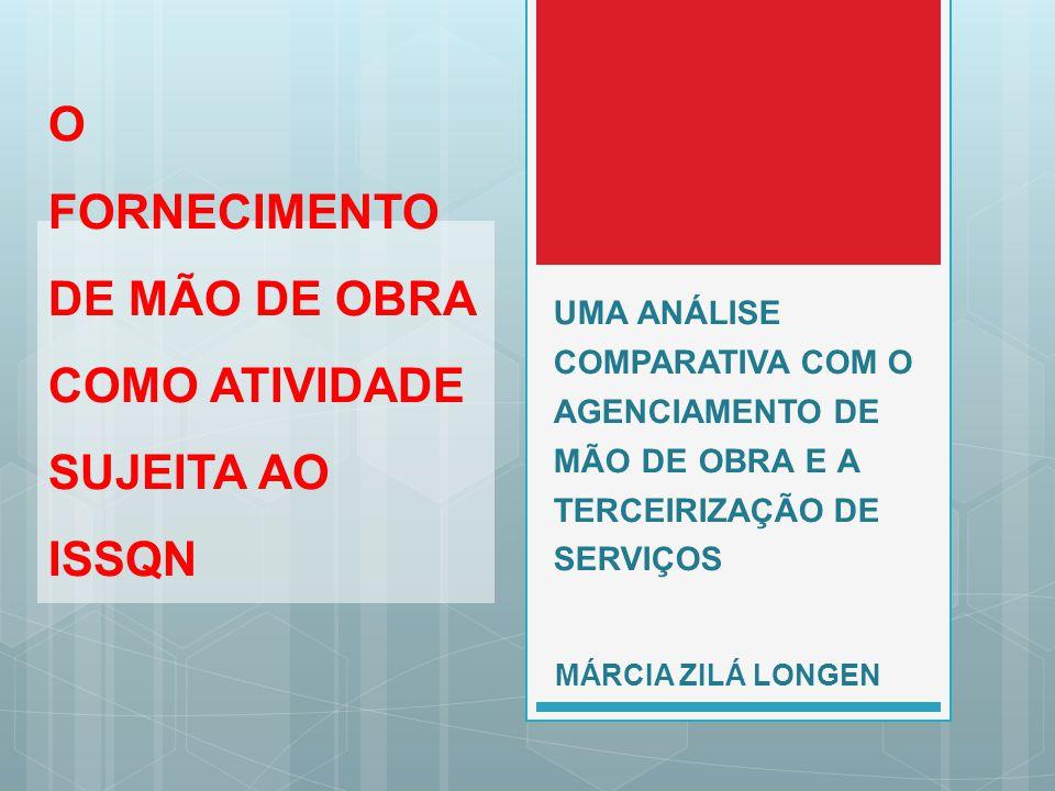O FORNECIMENTO DE MÃO DE OBRA COMO ATIVIDADE SUJEITA AO ISSQN