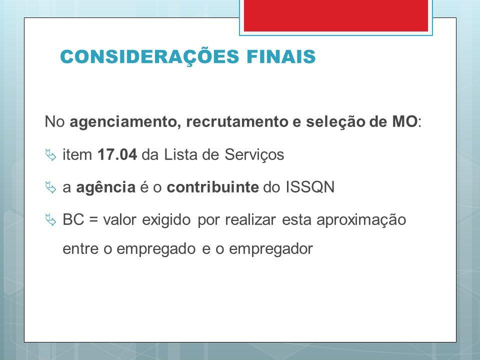 CONSIDERAÇÕES FINAIS No agenciamento, recrutamento e seleção de MO:
