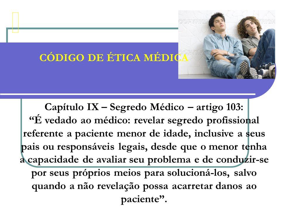Capítulo IX – Segredo Médico – artigo 103: