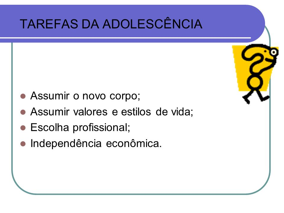 TAREFAS DA ADOLESCÊNCIA