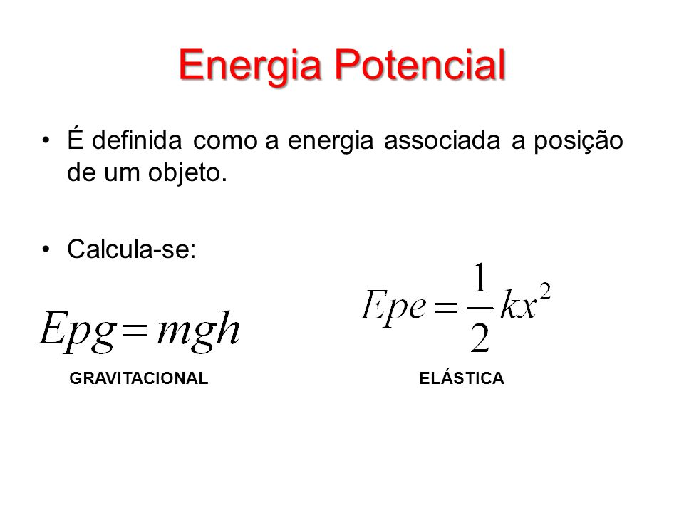 Energia Potencial É definida como a energia associada a posição de um objeto. Calcula-se: Objetivos de exemplo.