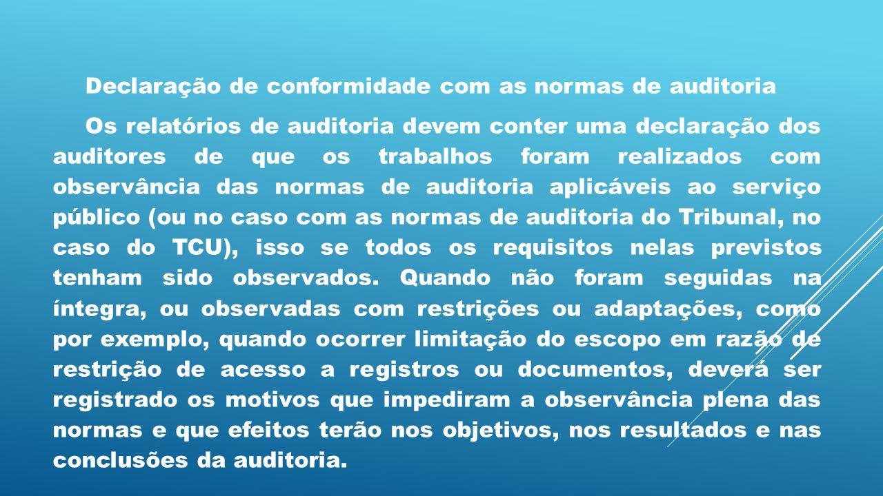 Declaração de conformidade com as normas de auditoria
