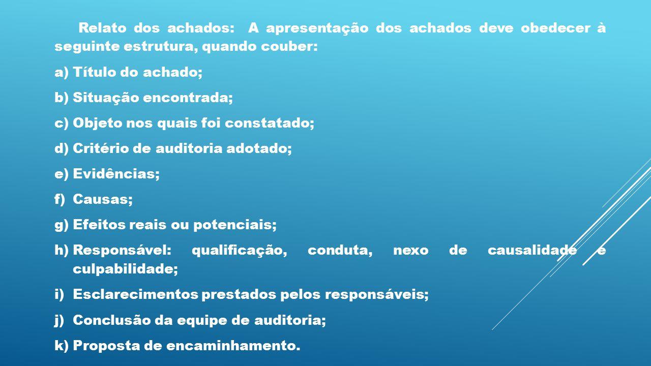 Relato dos achados: A apresentação dos achados deve obedecer à seguinte estrutura, quando couber: